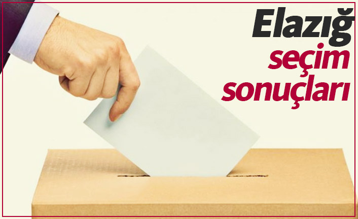 Elazığ seçim sonuçları / Elazığ belediye başkanı kim oldu?