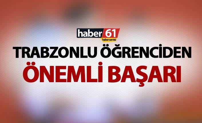 Trabzonlu öğrenciden büyük başarı – Türkiye birincisi oldu