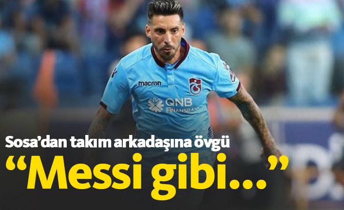"""Sosa'dan takım arkadaşına övgü """"Messi gibi..."""""""