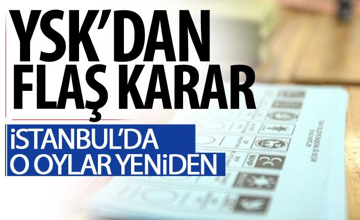 Son Dakika! İstanbul'da geçersiz oylar yeniden sayılacak!
