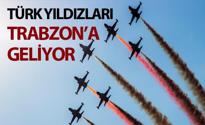 Türk Yıldızları Trabzon'a geliyor