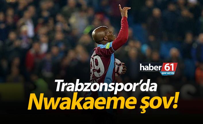 Trabzonspor'da Nwakaeme şov!