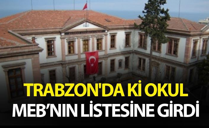 Trabzon'da ki okul Bakanlığın listesine girdi