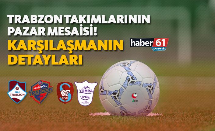 Trabzon takımlarının Pazar mesaisi! - Karşılaşmaların Detayları - 07.04.2019