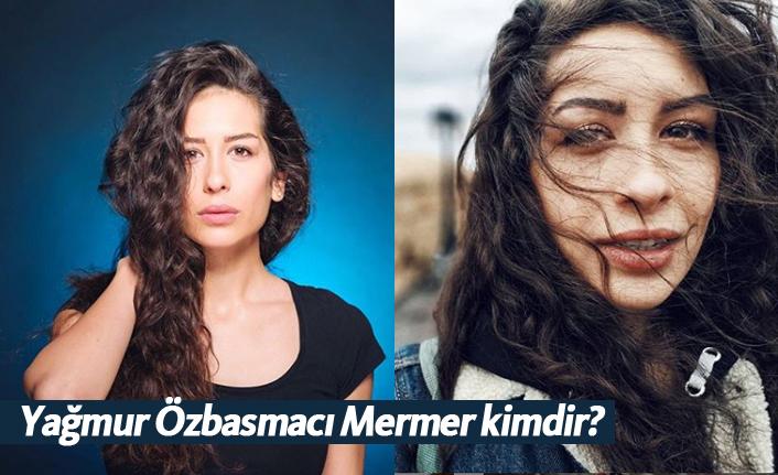 Leke dizisi oyuncusu Yağmur Özbasmacı Mermer kimdir?