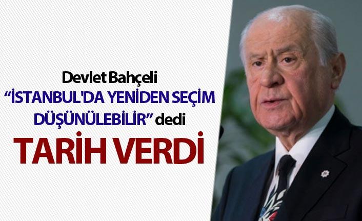 MHP lideri Bahçeli: İstanbul'da yeniden seçim düşünülebilir