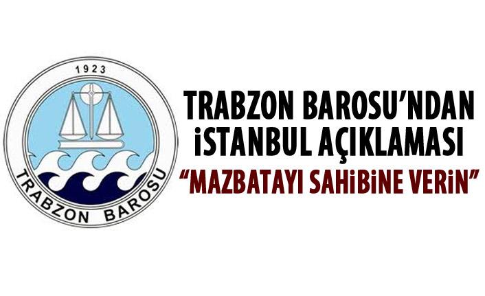 Trabzon Barosu'ndan İstanbul açıklaması: Mazbata verilmeli