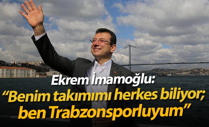 """İmamoğlu tuttuğu takımı açıkladı: """"Ben Trabzonsporluyum"""""""