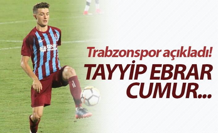 Trabzonspor açıkladı! Tayyip Ebrar Cumur...