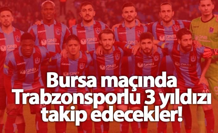 Trabzonspor'da 3 yıldıza özel takip