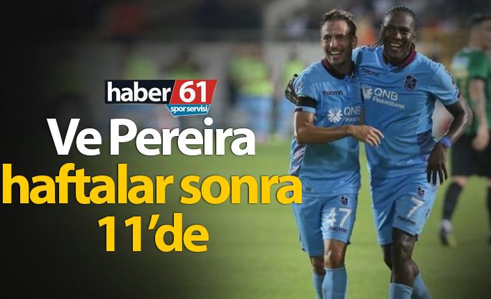 Trabzonspor'da Pereira yerini geri aldı