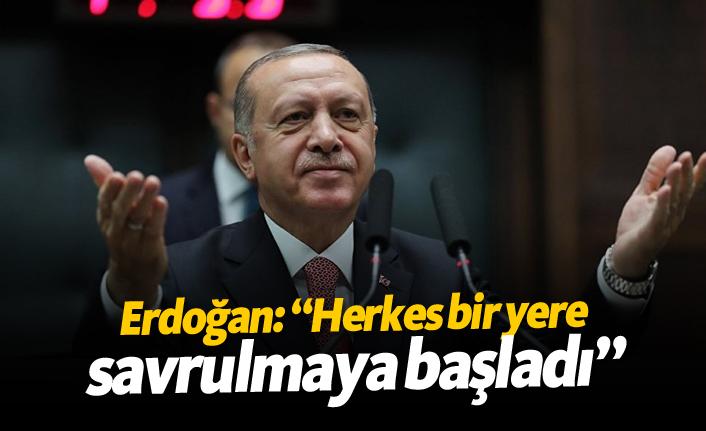 """Erdoğan: """"Herkes bir yere savrulmaya başladı"""""""