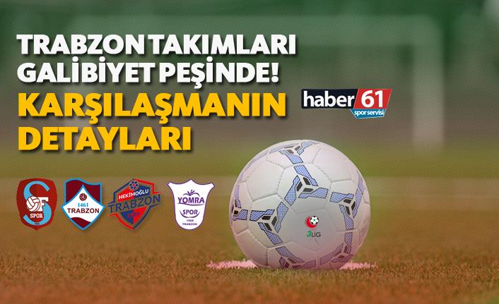 Trabzon takımları galibiyet peşinde! - Karşılaşmanın Detayları - 14.04.2019
