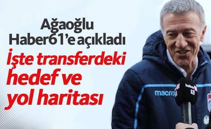 Ağaoğlu Trabzonspor'un transferdeki hedefini açıkladı