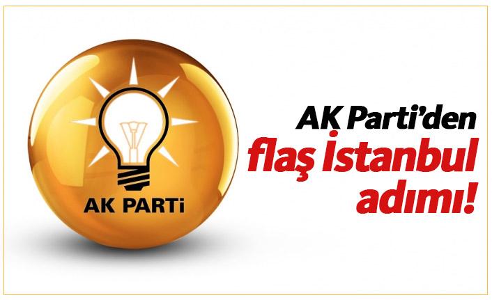 AK Parti'den İstanbul seçimi için flaş adım!