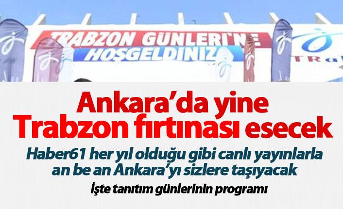 Haber61 Ankara'da! İşte Ankara Trabzon Günleri programı