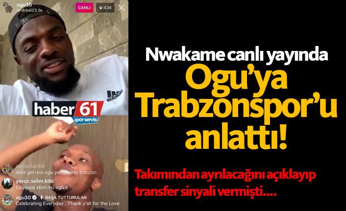 Nwakaeme canlı yayında Ogu'ya Trabzonspor'u anlattı
