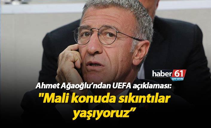 Ağaoğlu'ndan UEFA açıklaması!