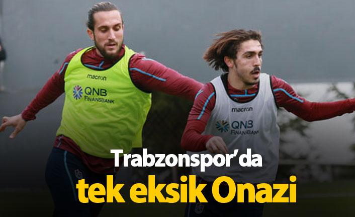Trabzonspor'da tek eksik Onazi