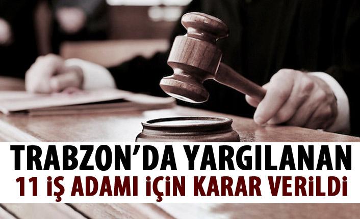 Trabzon'da yargılanan 11 iş adamına tahliye