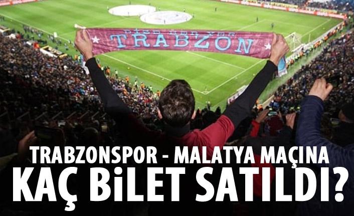 Trabzonspor - Malatyaspor maçı için kaç bilet satıldı