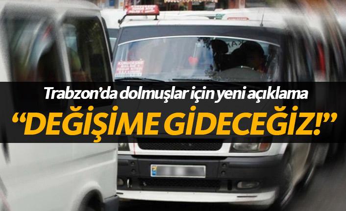 Trabzon'da dolmuşlarda değişime gidilecek!