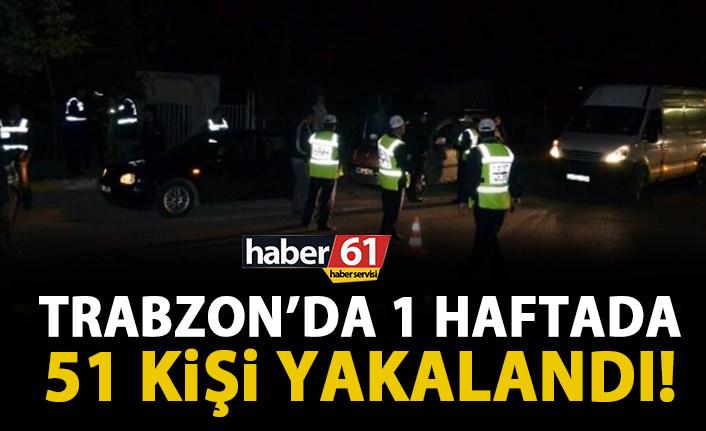 Trabzon'da 51 kişi yakalandı