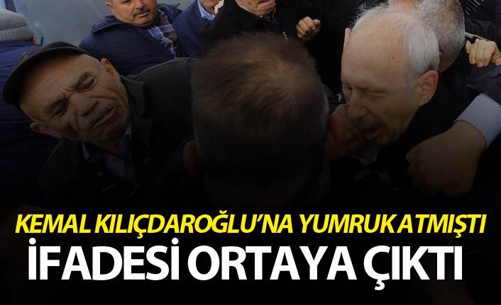 Kemal Kılıçdaroğlu'na yumruk atan kişinin ifadesi ortaya çıktı