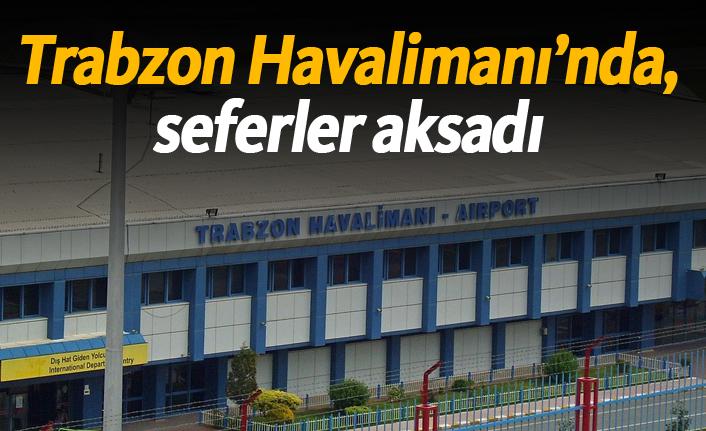 Trabzon'da seferler aksadı