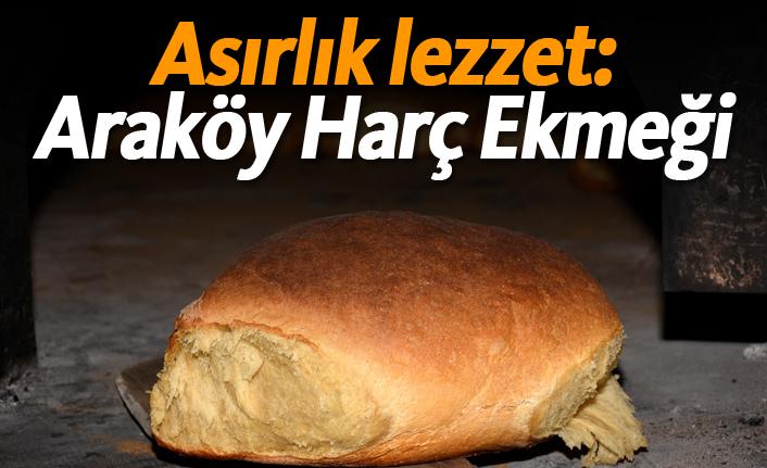Asırlık lezzet: Araköy Harç Ekmeği