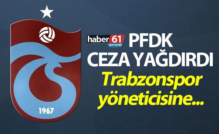 PFDK ceza yağdırdı - Trabzonspor yöneticisi...
