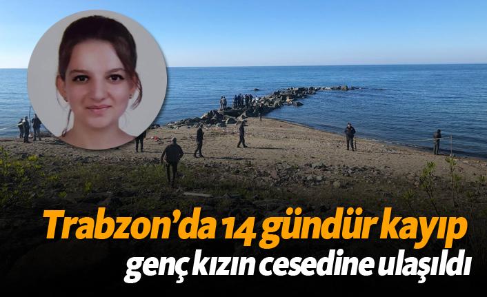 Trabzon'da 14 gündür kayıp  genç kızın cesedine ulaşıldı