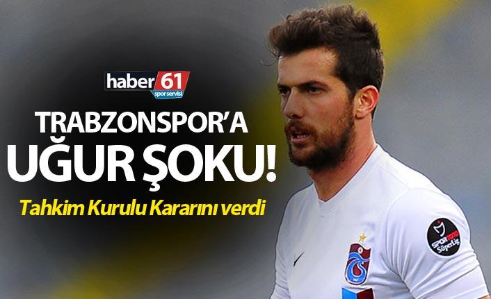 Trabzonspor'a Uğur Şoku!