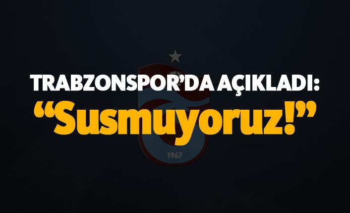 """Trabzonspor açıkladı: """"Susmuyoruz"""""""