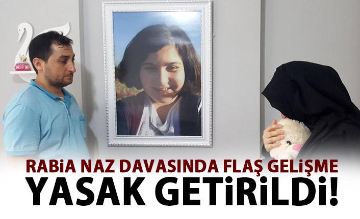 Rabia Naz davasında flaş karar! Yasak getirildi!