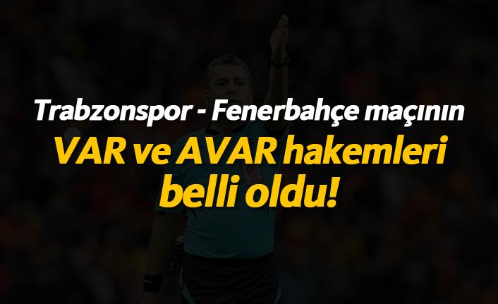 Trabzonspor - Fenerbahçe maçının VAR hakemi belli oldu!