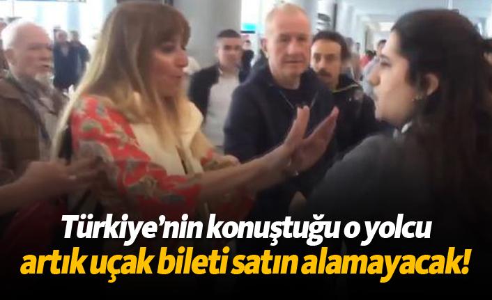 Türkiye'nin konuştuğu o yolcu artık uçak bileti satın alamayacak!