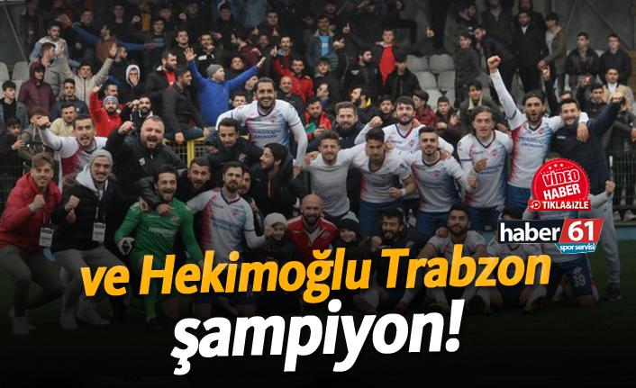 Şampiyon Hekimoğlu Trabzon!