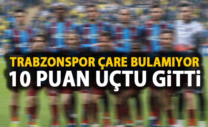 Trabzonspor çare bulamıyor! 10 puandan oldu!