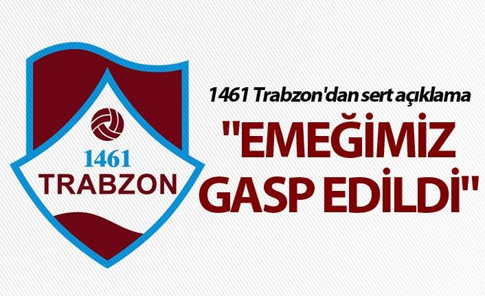 """1461 Trabzon'dan sert açıklama - """"Emeğimiz gasp edildi"""""""