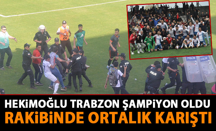 Hekimoğlu Trabzon şampiyon olunca rakibinin maçında olaylar çıktı!