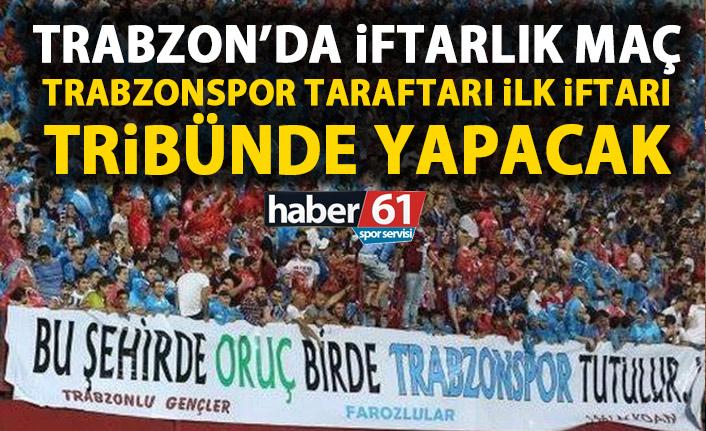 Trabzon'da iftarlık maç