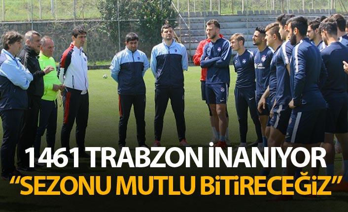 """1461 Trabzon inanıyor - """"Sezonu mutlu bitireceğiz"""""""