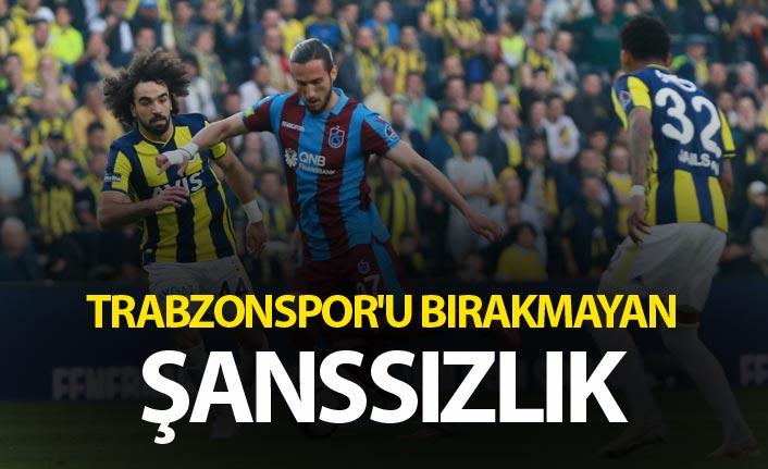 Trabzonspor'u bırakmayan şanssızlık