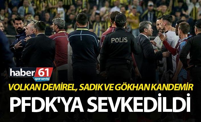 Volkan Demirel, Sadık ve Gökhan Kandemir PFDK'ya sevkedildi