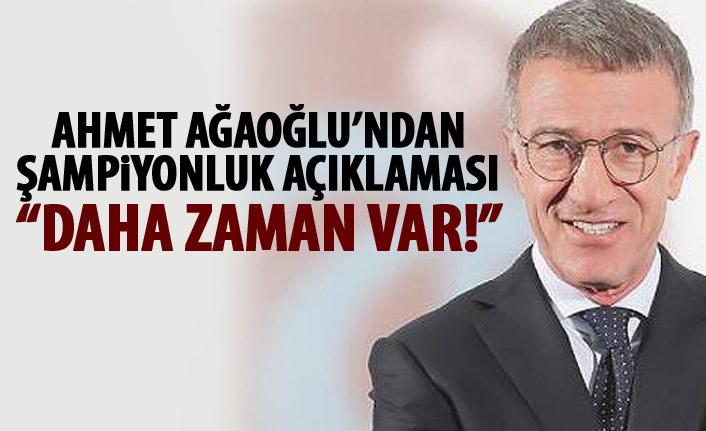 Ahmet Ağaoğlu'ndan şampiyonluk açıklaması!