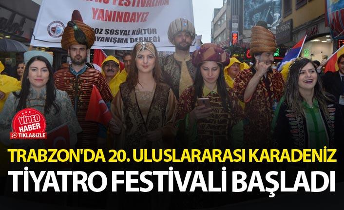 Trabzon'da 20. Uluslararası Karadeniz Tiyatro Festivali başladı