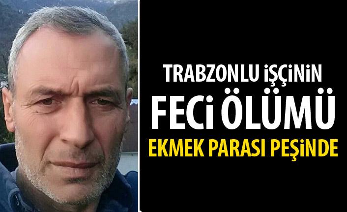 Trabzon'da inşaattan düşen işçi öldü