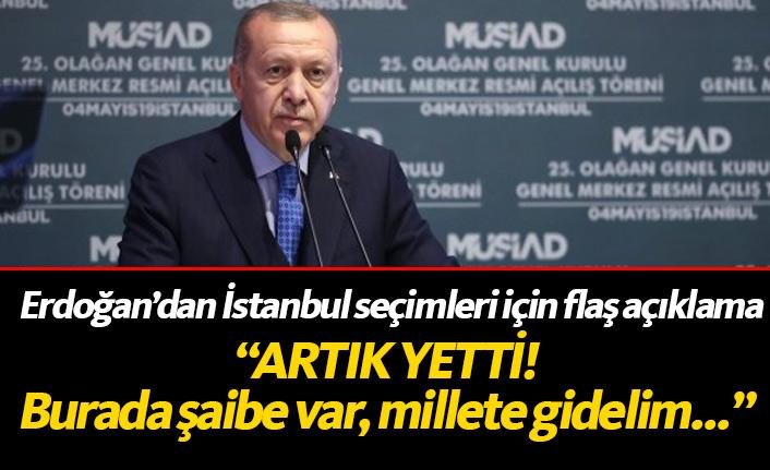 """Erdoğan'dan flaş İstanbul açıklaması! """"Burada şaibe var"""""""