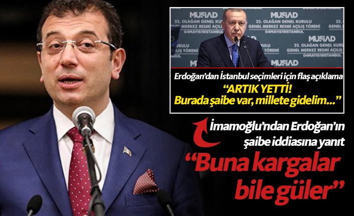 Erdoğan'ın şaibe iddiasına İmamoğlu'ndan yanıt!